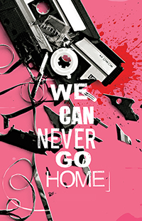 We Can Never Go Home vol 2 Matthew Rosenberg Patrick Kindlon Josh Hood